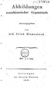 Abbildungen naturhistorischer Gegenstände: Ausgaben 1-100