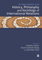 The SAGE Handbook of the History  Philosophy and Sociology of International Relations PDF