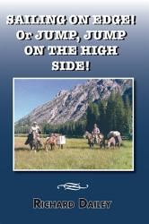 Sailing On Edge Or Jump Jump On The High Side  Book PDF