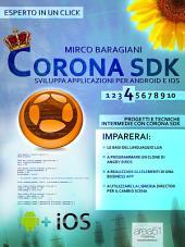 Corona SDK: sviluppa applicazioni per Android e iOS. Livello 4: Progetti e tecniche intermedie con Corona SDK
