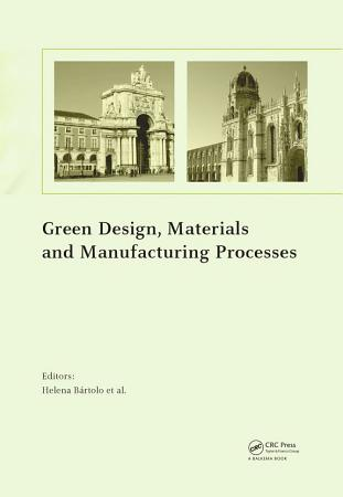 Green Design  Materials and Manufacturing Processes PDF