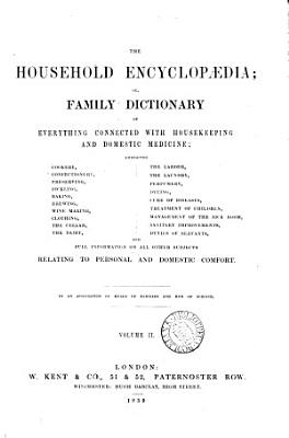 The household encyclop  dia  or  Family dictionary of everything connected with housekeeping and domestic medicine  by an association of heads of families and men of science PDF