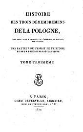 Histoire des trois démembremens de la Pologne pour faire suite à l'Histoire de l'anarchie de Pologne, par Rulhière: Volume3