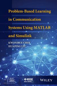 Problem Based Learning in Communication Systems Using MATLAB and Simulink PDF