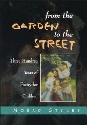 From the Garden to the Street: Three Hundred Years of Poetry for Children