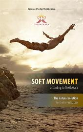 Soft movements according to Thekkekara