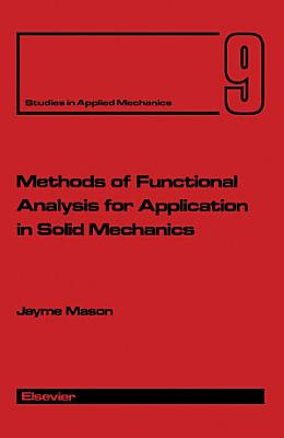 Methods of Functional Analysis for Application in Solid Mechanics