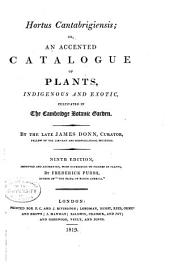 Hortus Cantabrigiensis;: Or, An Accented Catalogue of Plants, Indigenous and Exotic, Cultivated in the Cambridge Botanical Garden