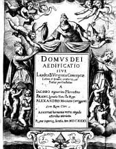 Domus Dei aedificatio sive Laudes B. Virginis Conceptae. ...