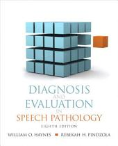 Diagnosis and Evaluation in Speech Pathology: Edition 8
