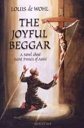 The Joyful Beggar: A Novel of St. Francis of Assisi