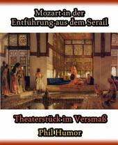 Mozart in der Entführung aus dem Serail: Theaterstück im Versmaß