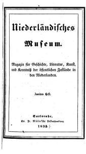 Niederländisches Museum: Magazin für Geschichte, Literatur, Kunst, und Kenntniss der öffentlichen Zustände in den Niederlanden, Volumes 1-4