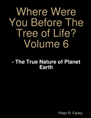 Where Were You Before The Tree of Life  Volume 6 PDF