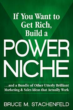 If You Want to Get Rich Build a Power Niche PDF