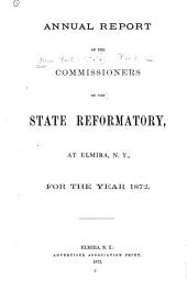 Annual Report of the Commissioners of the State Reformatory at Elmira for the Year ...