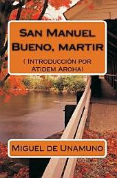 San Manuel Bueno, Martir (Texto Completo).: Introduccion Por Atidem Aroha