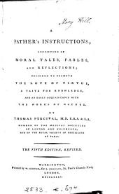A father's instructions; moral tales, fables, and reflections