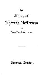 The Works of Thomas Jefferson: Volume 12