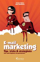 E-mail-marketing: Tips, tricks & strategieën voor zowel beginners als gevorderden !