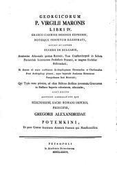 Opera Georgicq. et Aeneis graeco carmine heroico expressi: Georgicorum P. Virgilii Maronis Libri IV