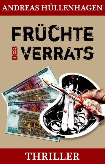 Fr  chte des Verrats  Thriller PDF