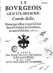 Le Bourgeois gentil-homme, comédie-ballet [par Molière] donné par le Roy à toute sa cour dans le chasteau de Chambort au mois d'Octobre 1670 [avec le Ballet des Nations]