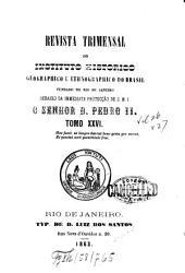 Revista trimensal do Instituto Histórico, Geográphico e Etnográphico do Brazil: fundado no Rio de Janeiro, Volume 26