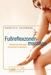 Fußreflexzonenmassage: Wohltuende Massagen mit sanftem Fingerdruck.