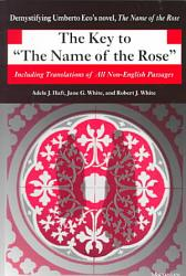 The Key To The Name Of The Rose  Book PDF