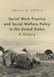 Social Work Practice and Social Welfare Policy in the United States PDF