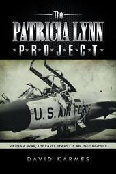The Patricia Lynn Project: Vietnam War, the Early Years of Air Intelligence