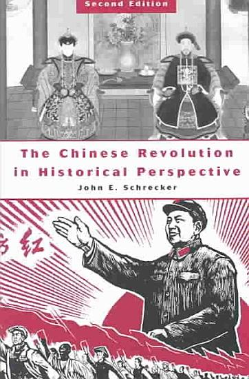 The Chinese Revolution in Historical Perspective PDF