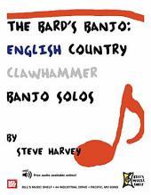 Bard's Banjo: English Country Clawhammer Banjo Solos