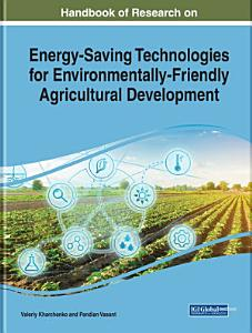 Handbook of Research on Energy Saving Technologies for Environmentally Friendly Agricultural Development PDF