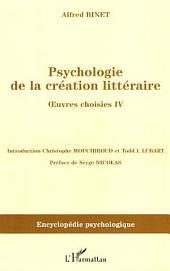 Psychologie de la création littéraire: Oeuvres choisies IV
