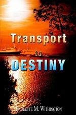 Transport to Destiny