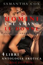 Uomini che Amano le Donne (e Donne che Amano le Donne): Antologia Erotica