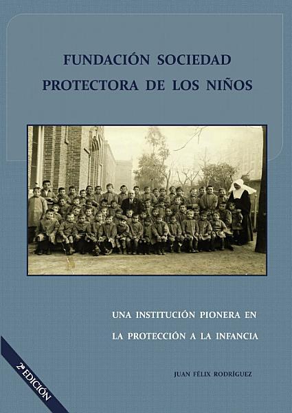 Fundacion Sociedad Protectora De Los Ninos Una Institucion Pionera En La Proteccion A La Infancia