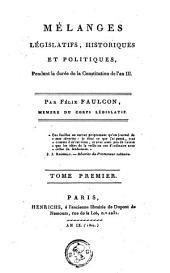 Mélanges législatifs, historiques et politiques, pendant la durée de la Constitution de l'an III.
