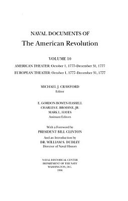 Naval Documents of the American Revolution  American theater  Oct  1  1777 Dec  31  1777  European theater  Oct  1  1777 Dec  31  1777 PDF