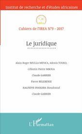 Le juridique: Cahiers de l'IREA n°9-2017