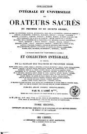 Collection intégrale et universelle des orateurs sacrés du premier et du second ordre ...: et collection intégrale, ou choisie, de la plupart des orateurs du troisième ordre ...