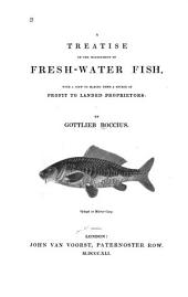 A Treatise on the Management of Fresh-water Fish: With a View to Making Them a Source of Profit to Landed Proprietors