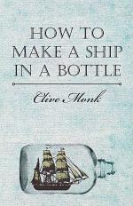 How To Make A Ship In A Bottle