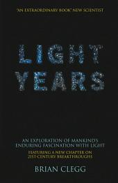 Light Years: An Exploration of Mankind's Enduring Fascination with Light