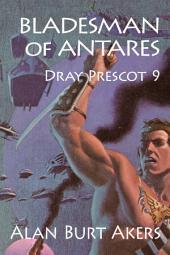 Bladesman of Antares: Dray Prescot #9
