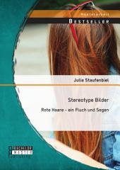 Stereotype Bilder: Rote Haare - ein Fluch und Segen
