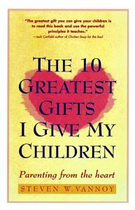 The 10 Greatest Gifts I Give My Children PDF