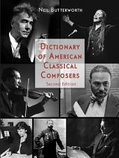 Dictionary of American Classical Composers: Edition 2